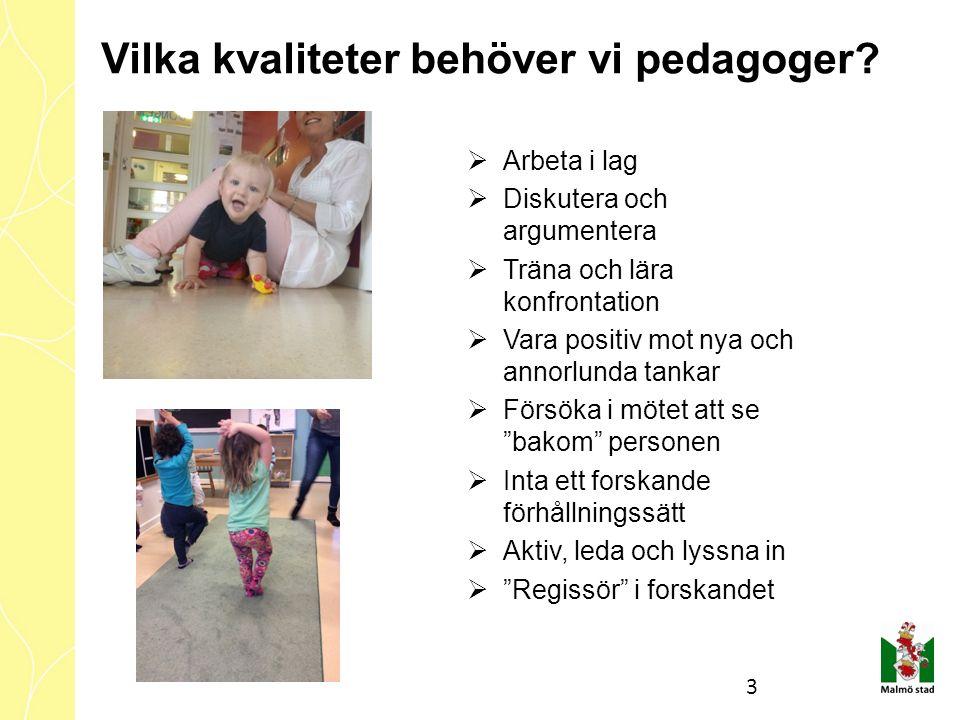Vilka kvaliteter behöver vi pedagoger.