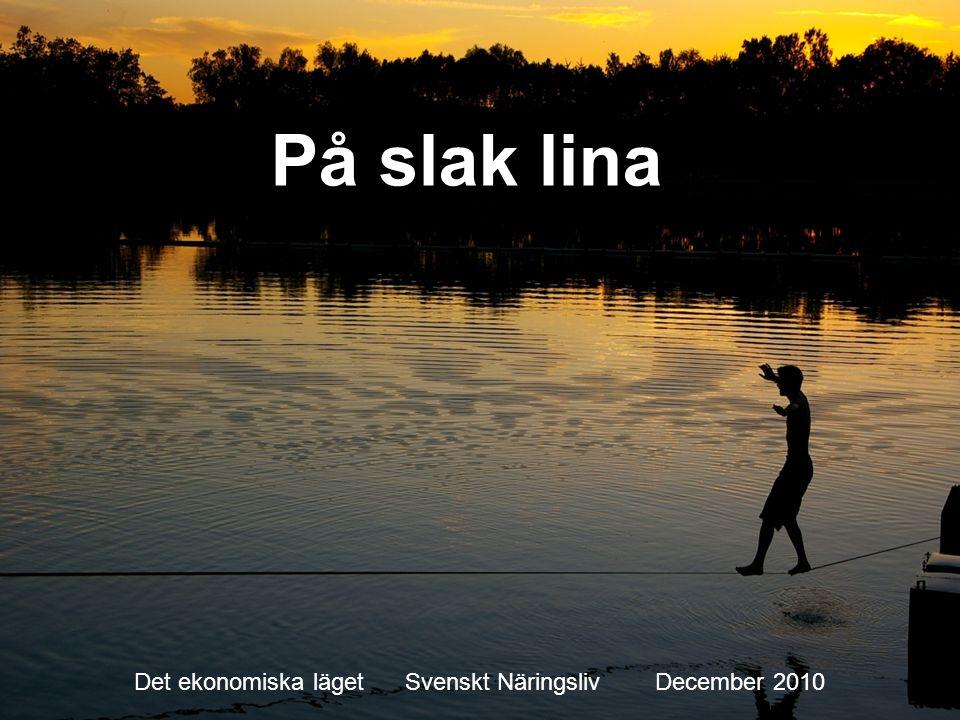 Stefan Fölster På slak lina Det ekonomiska läget Svenskt Näringsliv December 2010