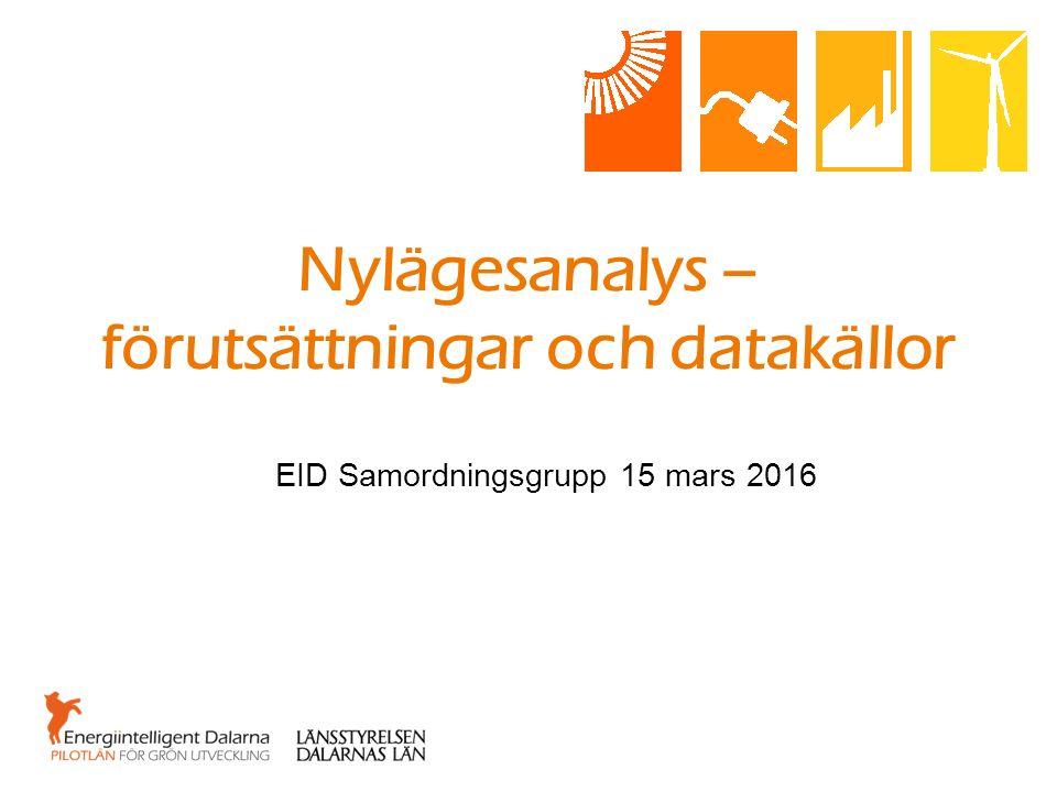 Nylägesanalys – förutsättningar och datakällor EID Samordningsgrupp 15 mars 2016