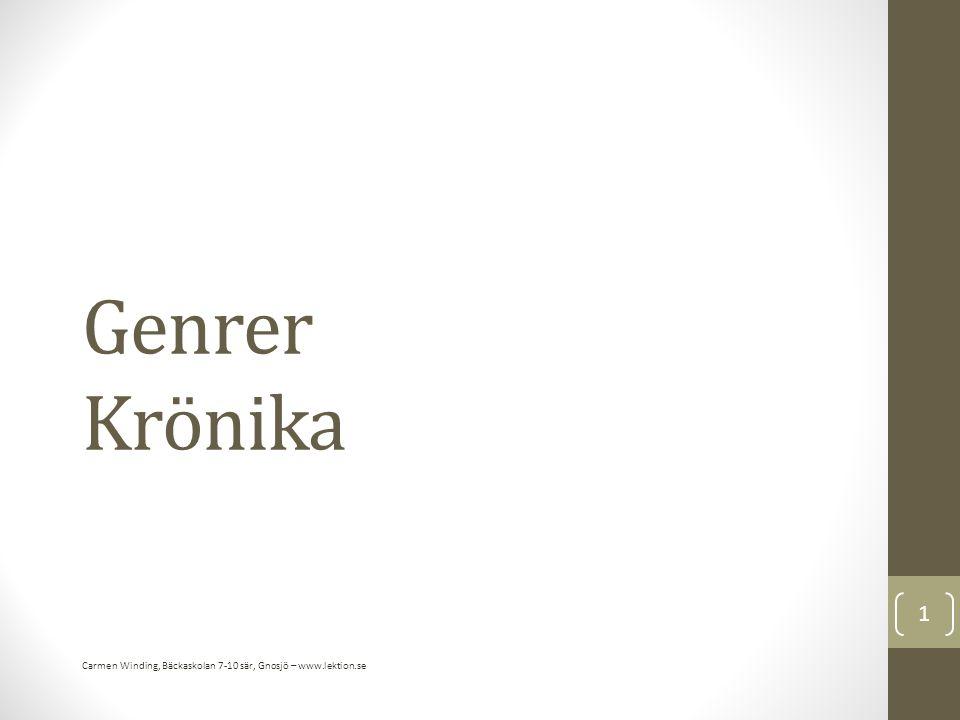 Genrer Krönika 1 Carmen Winding, Bäckaskolan 7-10 sär, Gnosjö – www.lektion.se