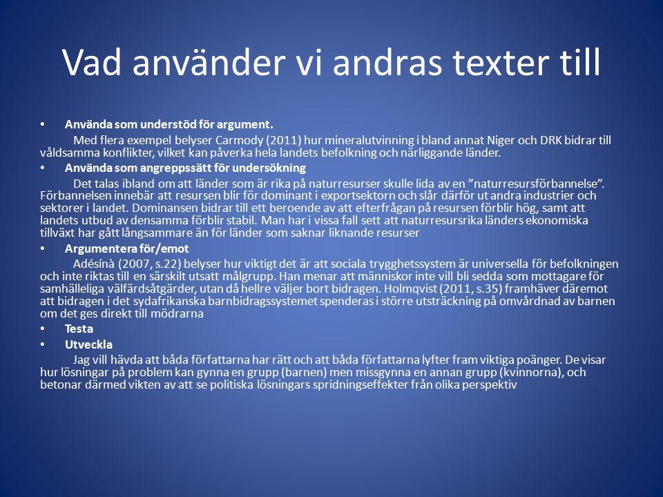 Vad använder vi andras texter till Använda som understöd för argument.