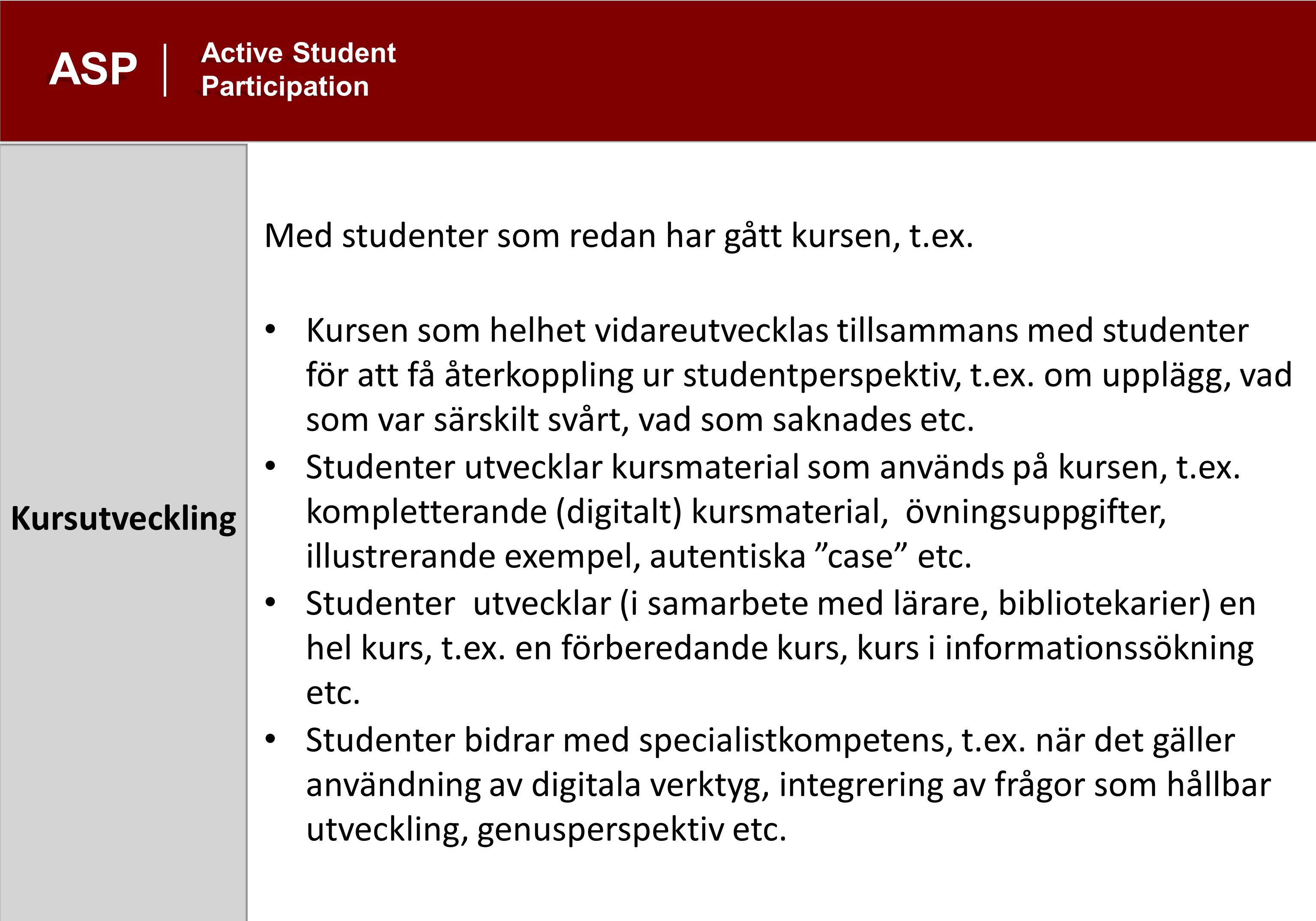 Vilka studenter.ASP Active Student Participation Alla studenter som går en viss kurs.
