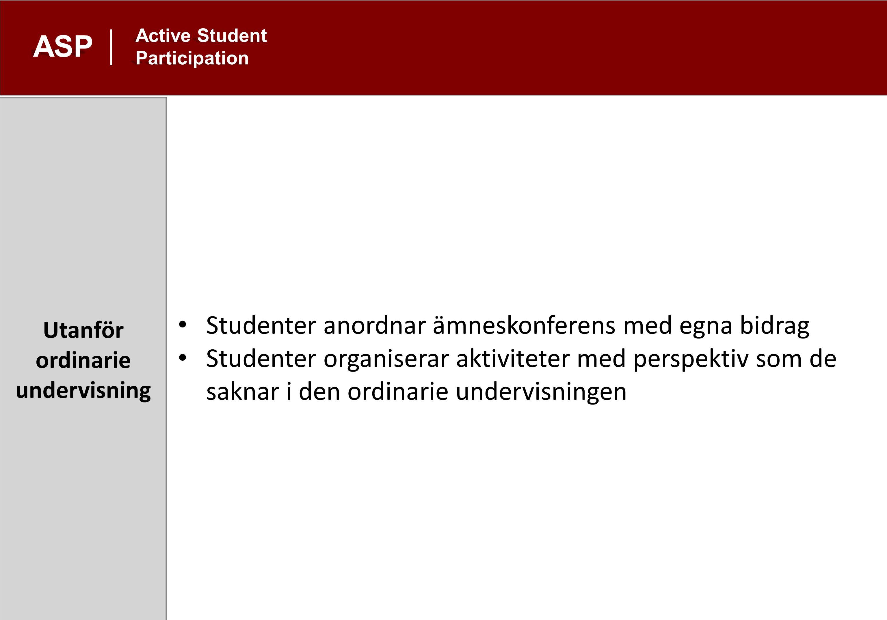 aktivstudentmedverkan@uadm.uu.se www.uu.se/asp Active Student Participation ASP Vilka ramar behövs?