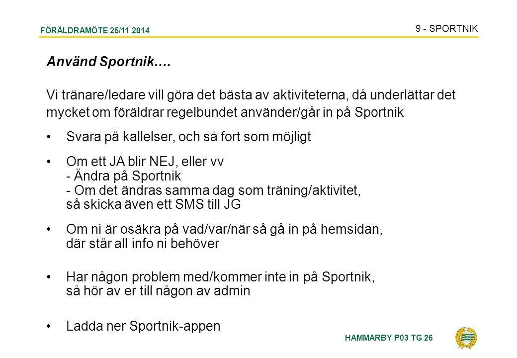 HAMMARBY P03 TG 26 FÖRÄLDRAMÖTE 25/11 2014 Använd Sportnik….