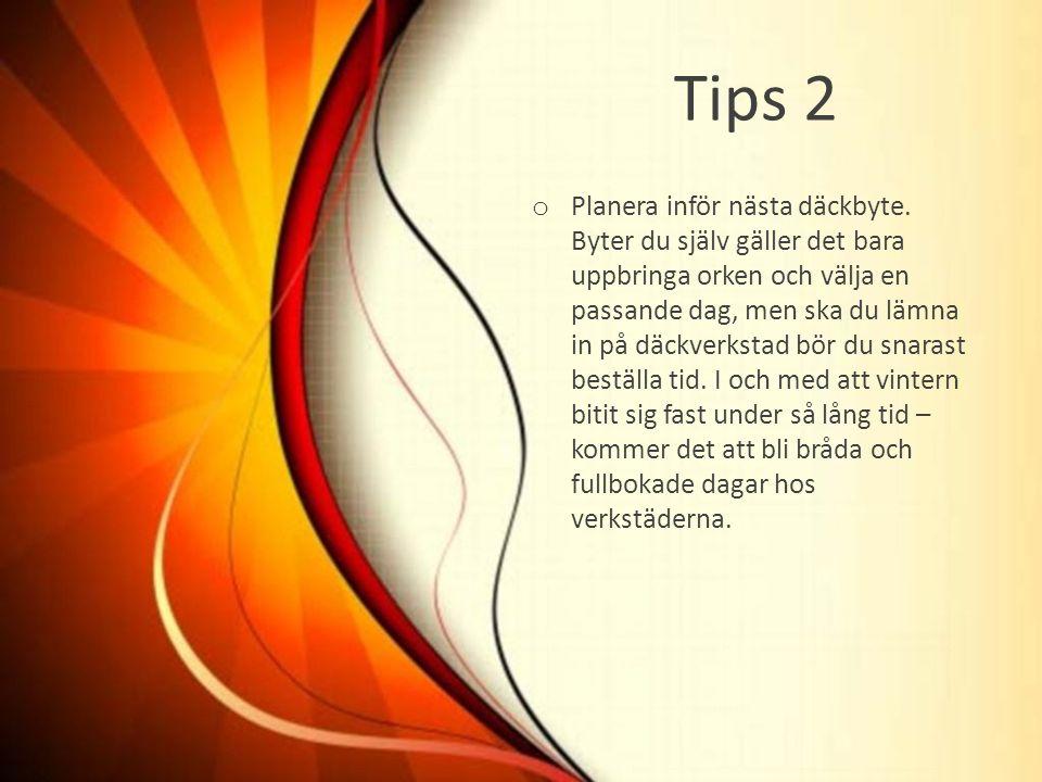 Tips 2 o Planera inför nästa däckbyte.
