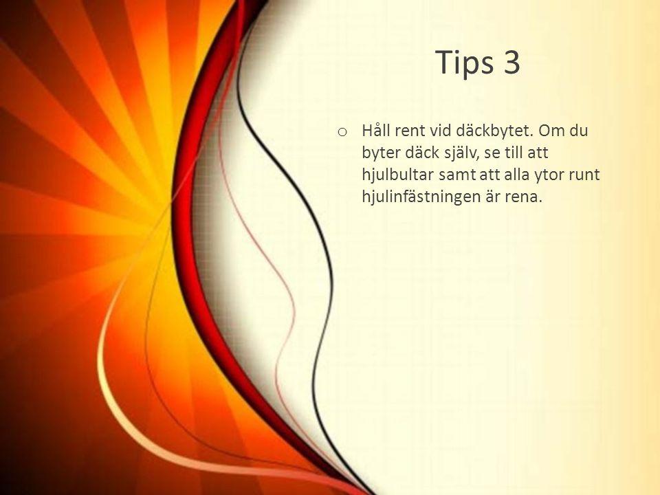 Tips 3 o Håll rent vid däckbytet.