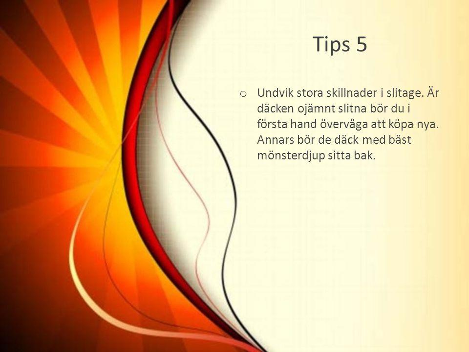 Tips 5 o Undvik stora skillnader i slitage.