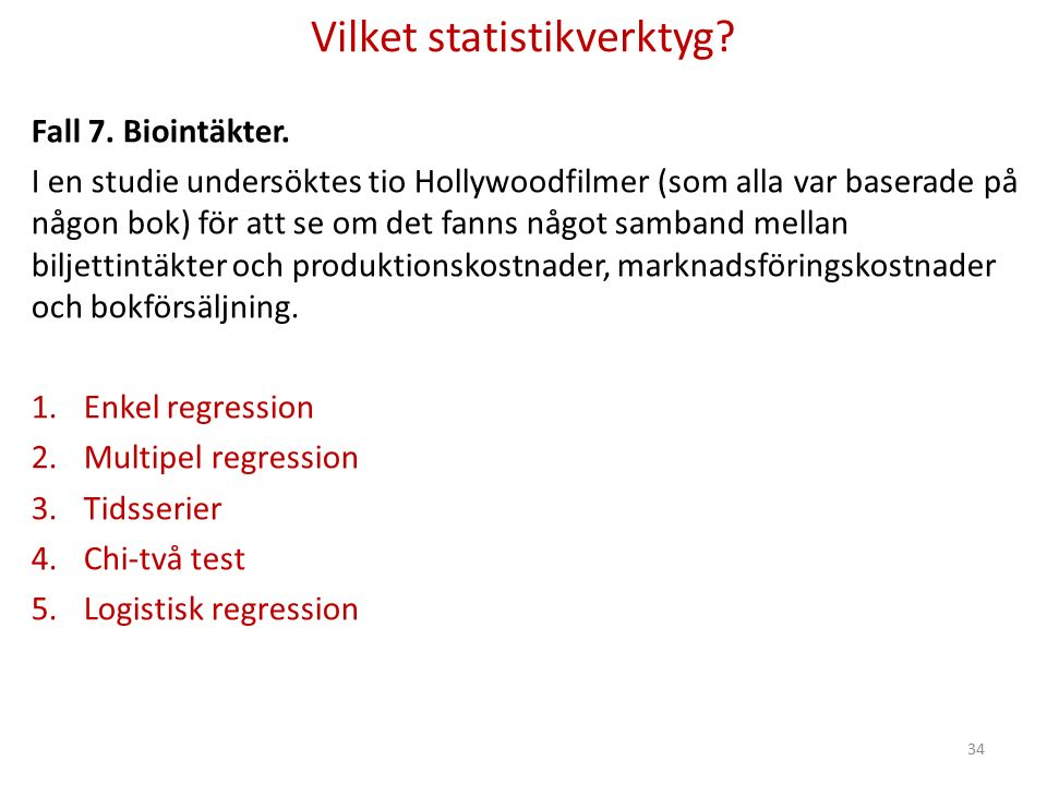 Vilket statistikverktyg. Fall 7. Biointäkter.