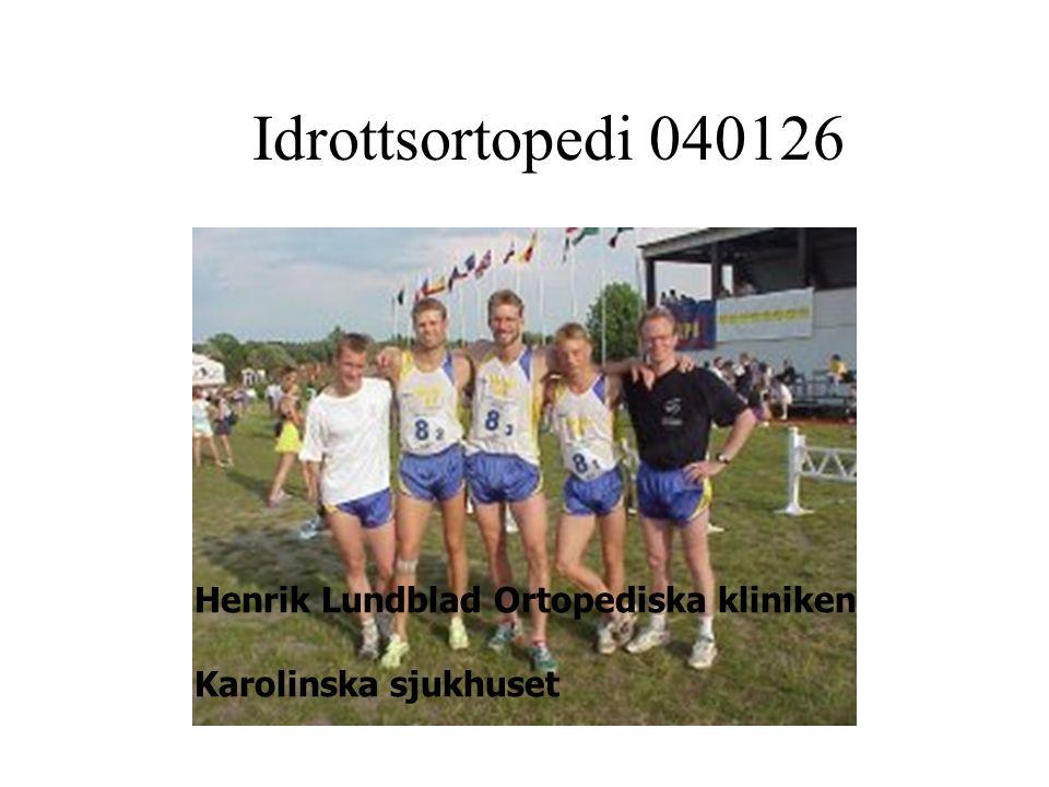 Idrottsortopedi 040126 Henrik Lundblad Ortopediska kliniken Karolinska sjukhuset