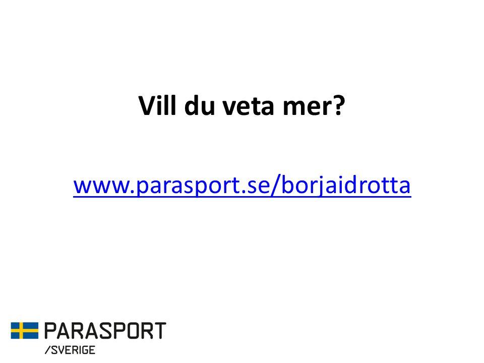 Vill du veta mer www.parasport.se/borjaidrotta