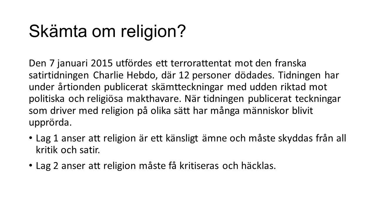 Skämta om religion.