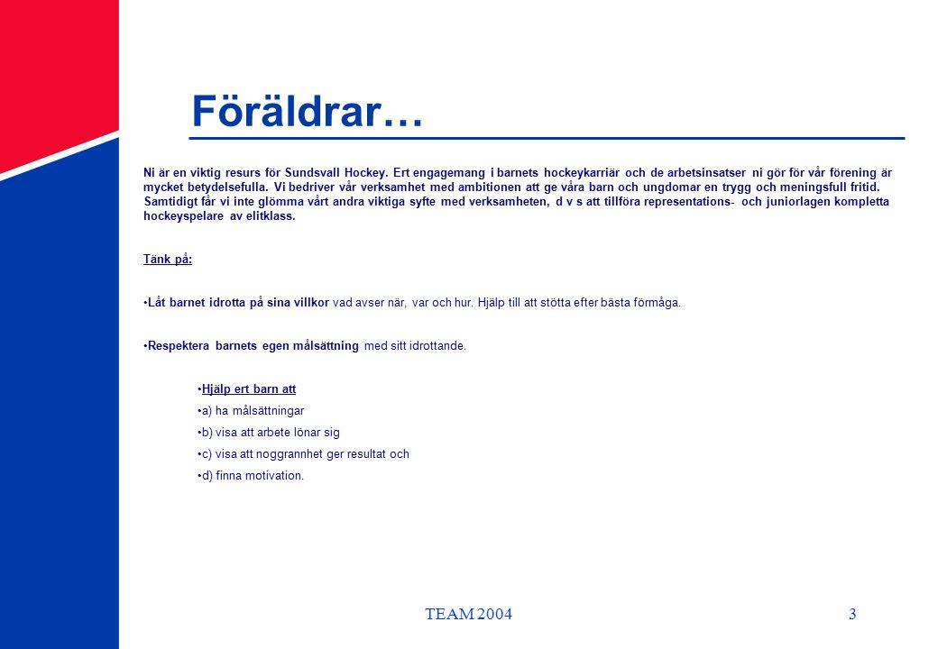 TEAM 20043 Föräldrar… Ni är en viktig resurs för Sundsvall Hockey.
