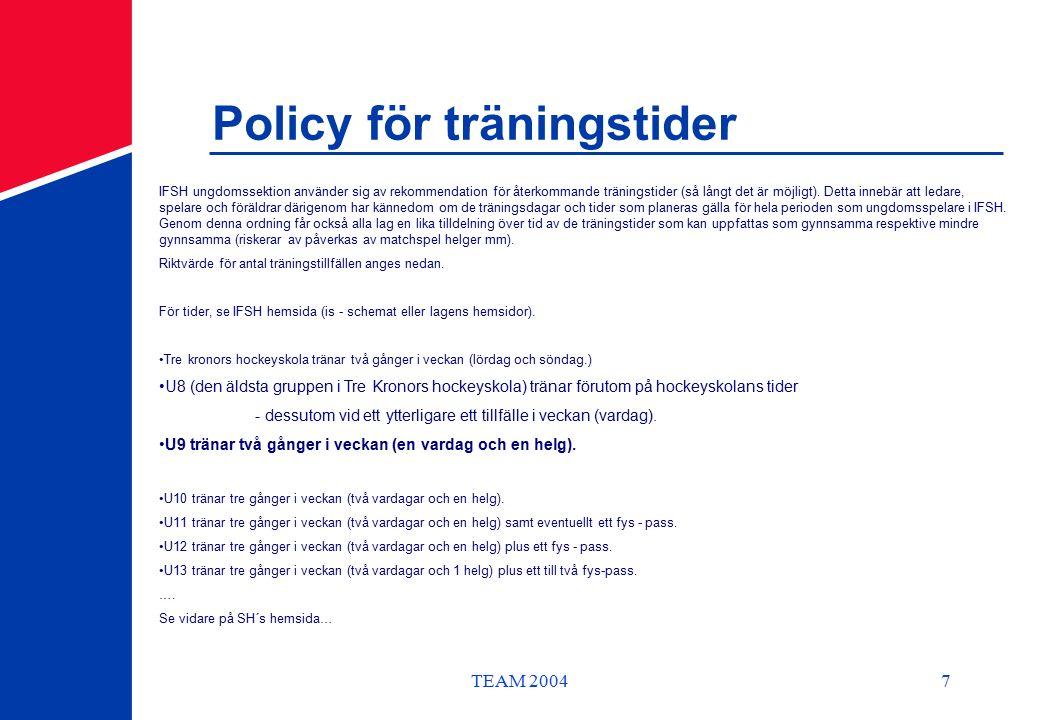 TEAM 20047 Policy för träningstider IFSH ungdomssektion använder sig av rekommendation för återkommande träningstider (så långt det är möjligt).