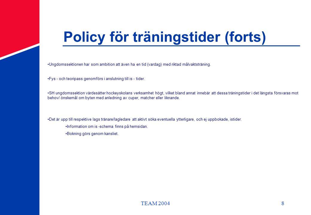 TEAM 20048 Policy för träningstider (forts) Ungdomssektionen har som ambition att även ha en tid (vardag) med riktad målvaktsträning.
