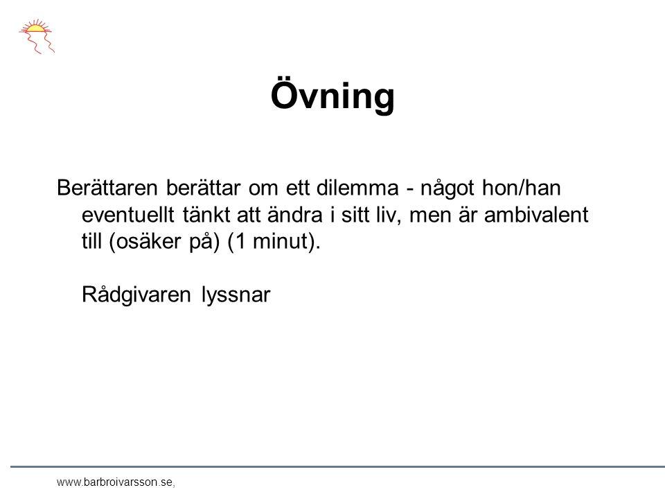 www.barbroivarsson.se, Övning Berättaren berättar om ett dilemma - något hon/han eventuellt tänkt att ändra i sitt liv, men är ambivalent till (osäker på) (1 minut).