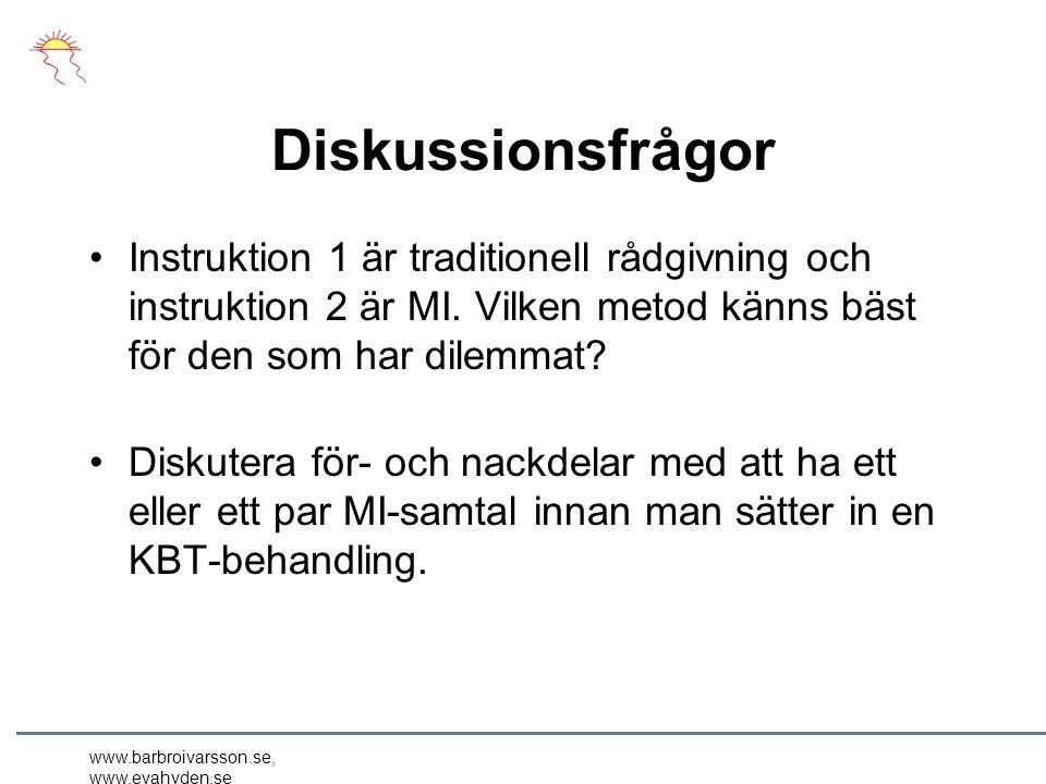 Diskussionsfrågor Instruktion 1 är traditionell rådgivning och instruktion 2 är MI.