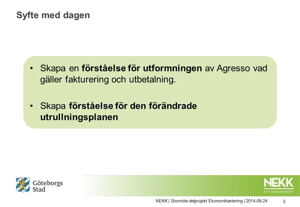 NEKK | Stormöte delprojekt Ekonomihantering | 2014-09-24 24