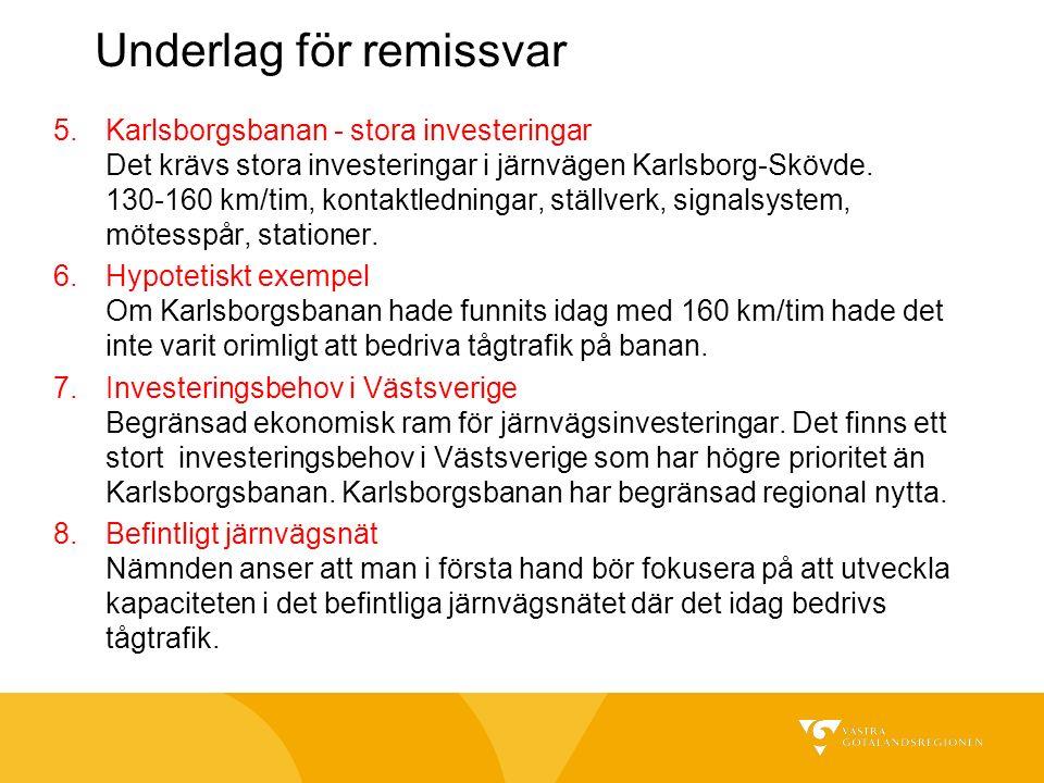 Underlag för remissvar 5.Karlsborgsbanan - stora investeringar Det krävs stora investeringar i järnvägen Karlsborg-Skövde.