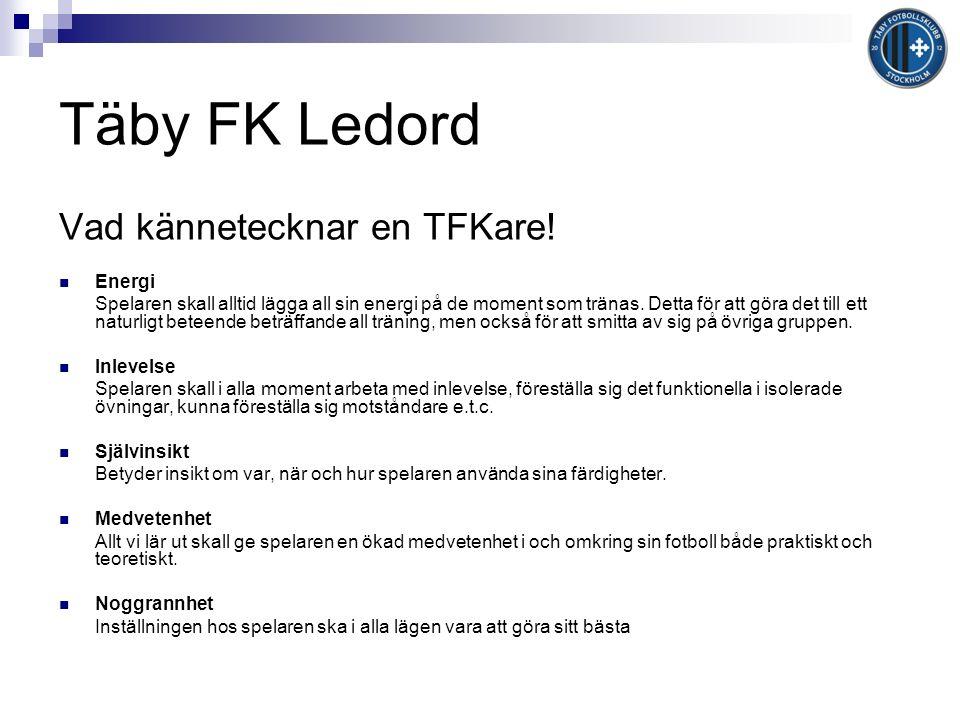 Täby FK Ledord Vad kännetecknar en TFKare.
