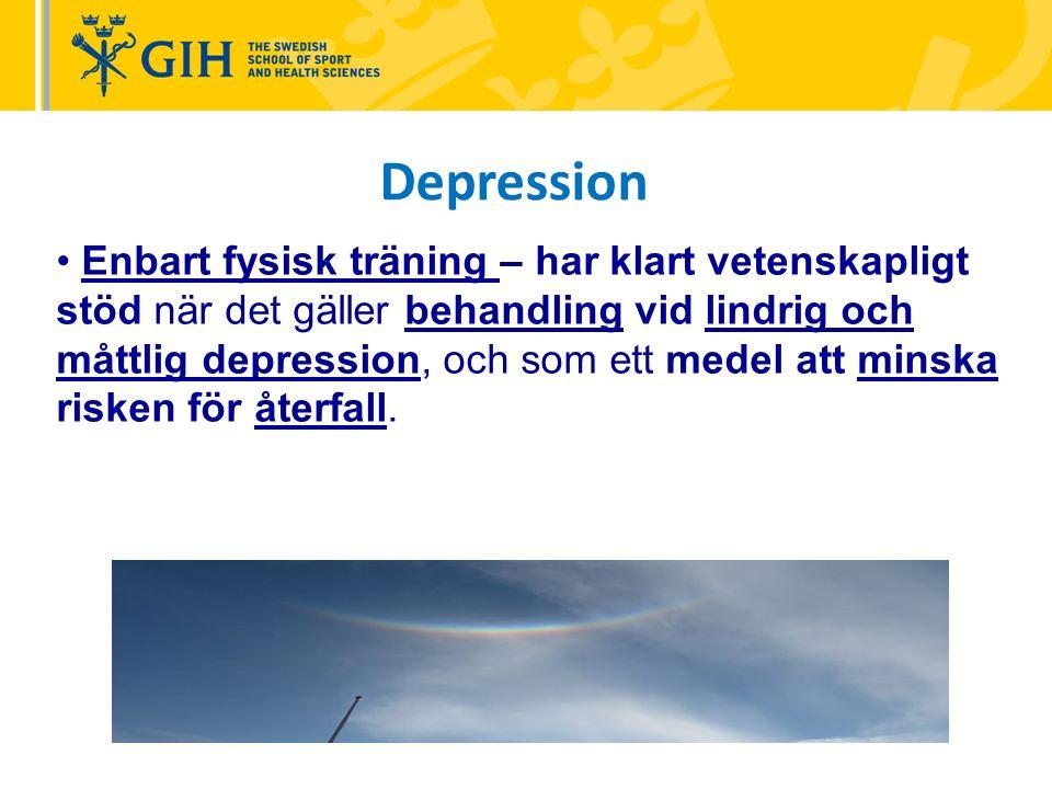 Enbart fysisk träning – har klart vetenskapligt stöd när det gäller behandling vid lindrig och måttlig depression, och som ett medel att minska risken för återfall.