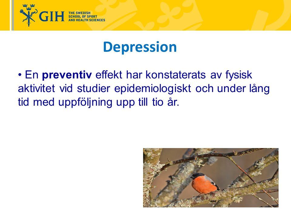 En preventiv effekt har konstaterats av fysisk aktivitet vid studier epidemiologiskt och under lång tid med uppföljning upp till tio år.