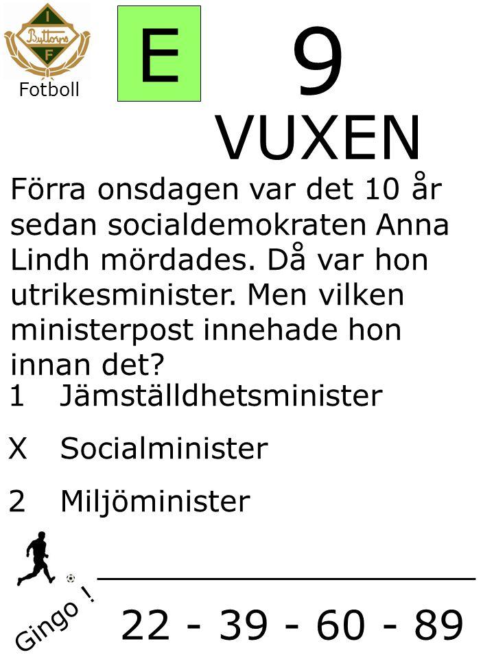 1Jämställdhetsminister XSocialminister 2Miljöminister Gingo .