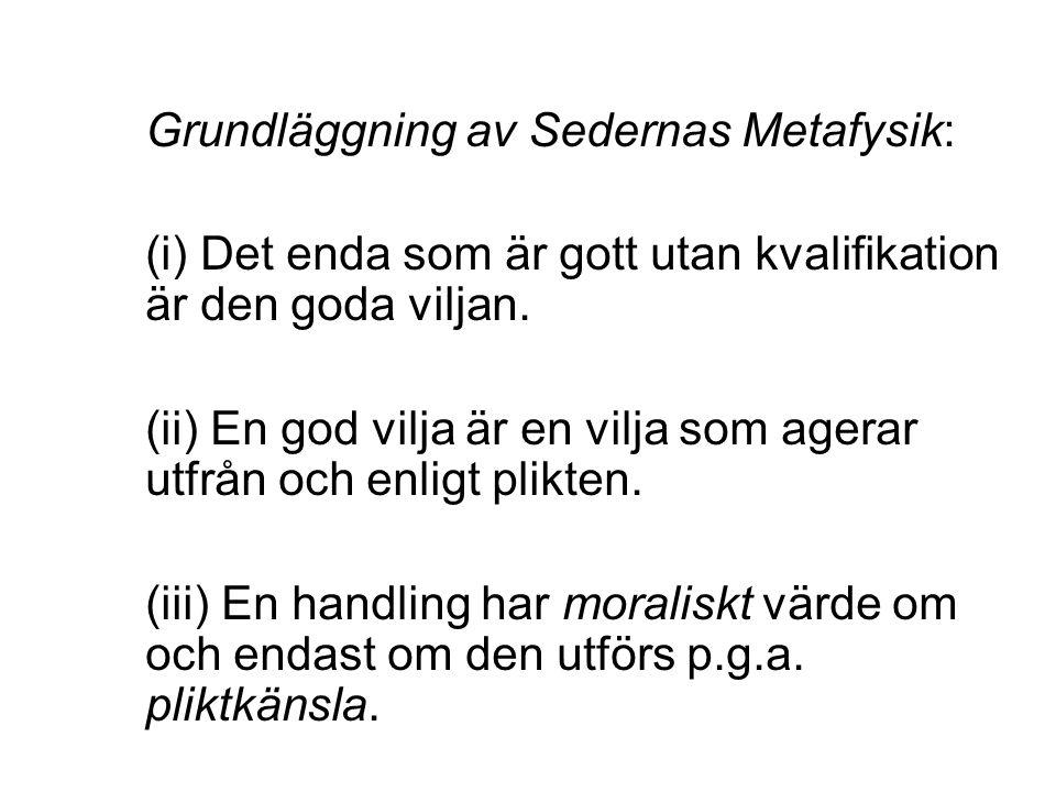 Grundläggning av Sedernas Metafysik: (i) Det enda som är gott utan kvalifikation är den goda viljan.