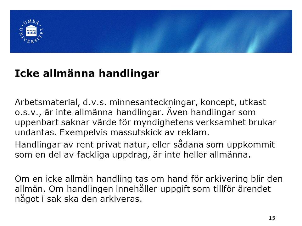 Icke allmänna handlingar Arbetsmaterial, d.v.s.