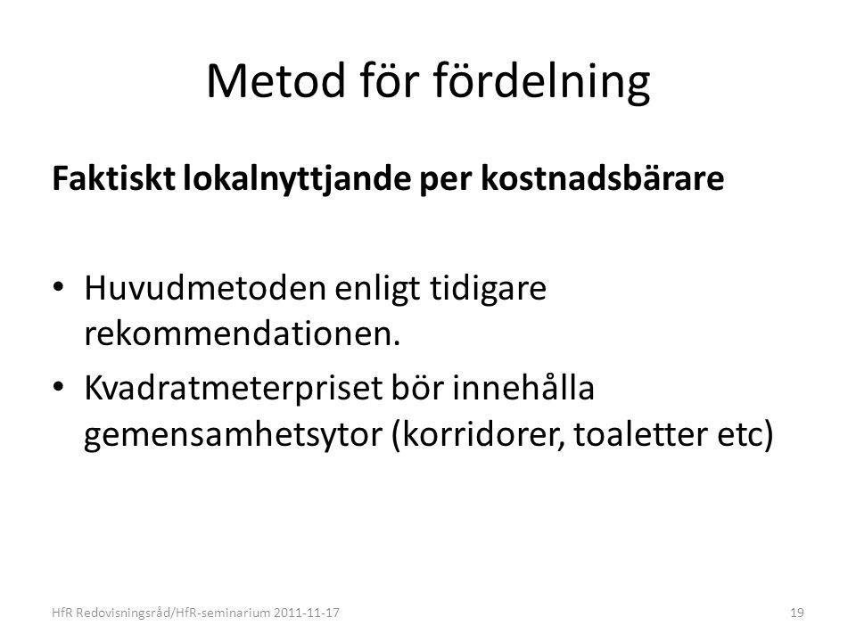 Metod för fördelning Faktiskt lokalnyttjande per kostnadsbärare Huvudmetoden enligt tidigare rekommendationen.