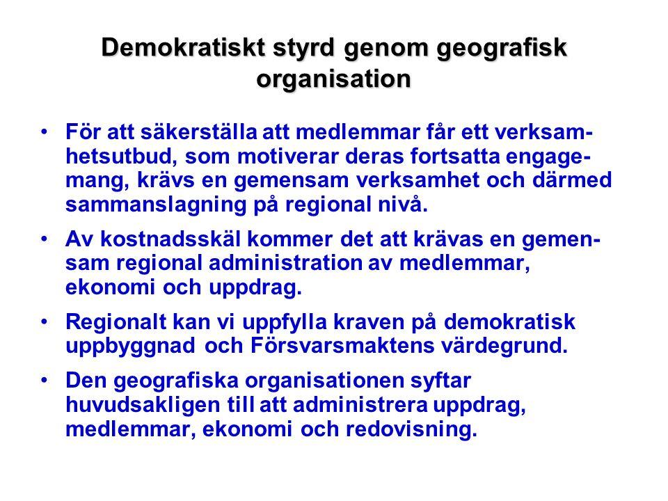 Demokratiskt styrd genom geografisk organisation För att säkerställa att medlemmar får ett verksam- hetsutbud, som motiverar deras fortsatta engage- mang, krävs en gemensam verksamhet och därmed sammanslagning på regional nivå.