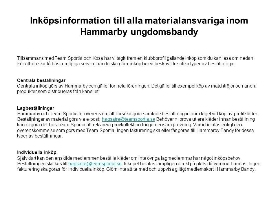 Inköpsinformation till alla materialansvariga inom Hammarby ungdomsbandy Tillsammans med Team Sportia och Kosa har vi tagit fram en klubbprofil gällan
