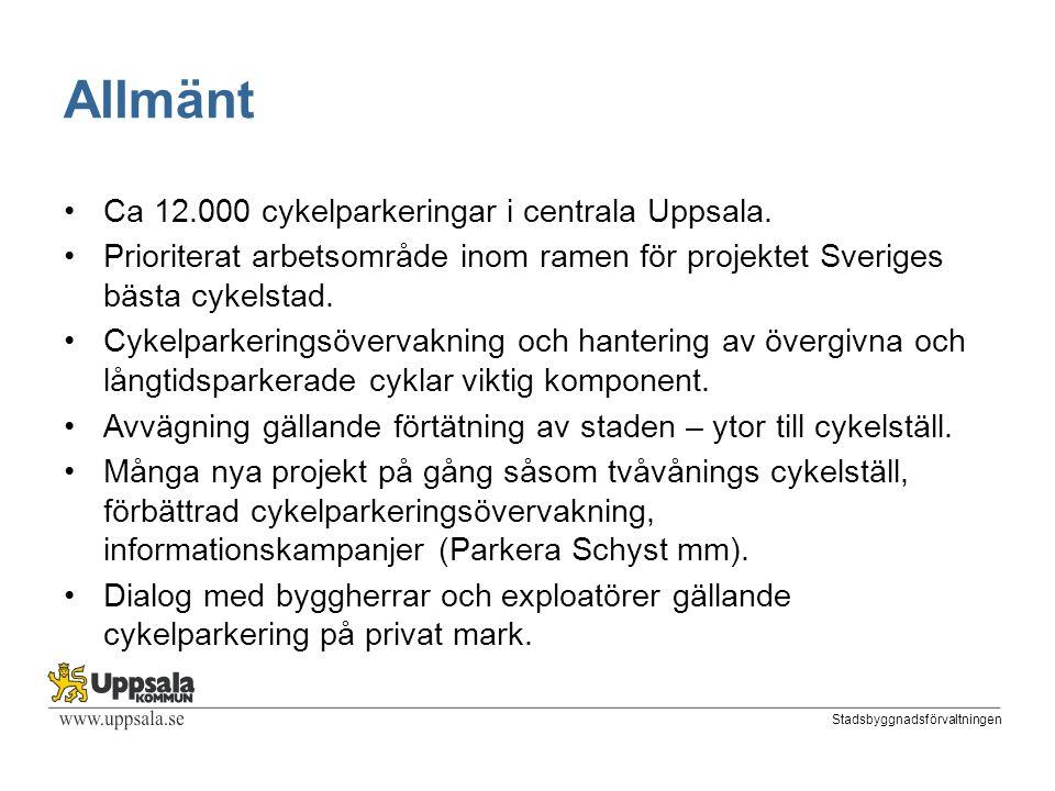 Stadsbyggnadsförvaltningen Allmänt Ca 12.000 cykelparkeringar i centrala Uppsala.