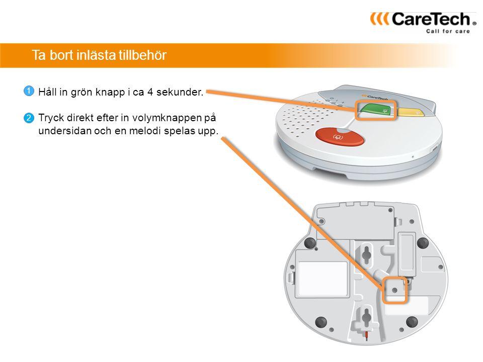 Tillbehör Individuella anpassningar efter brukarens behov Möjlighet att koppla upp till 10 olika tillbehör till ett larm Tillbehören passar till analoga trygghetslarm och CareIP Exempel på tillbehör: Röklarm Extra Larmknapp Rörelsevakt Sänglarm Trampmatta Dörrlarm Fallsensor