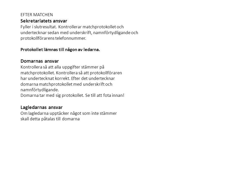6 § Matchtidtagare Tidtagarens uppgift är att sköta matchklockan.