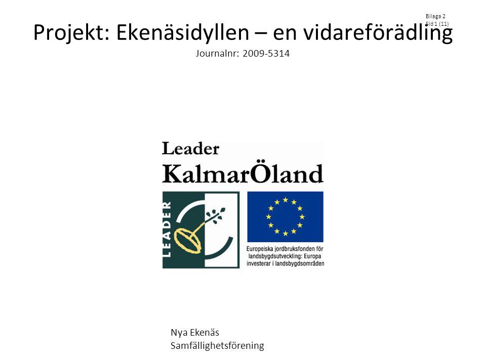 Projekt: Ekenäsidyllen – en vidareförädling Journalnr: 2009-5314 Bilaga 2 Sid 1 (11) Nya Ekenäs Samfällighetsförening