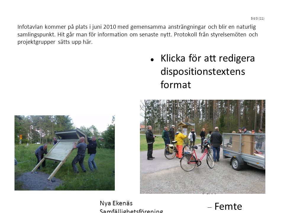 Klicka för att redigera dispositionstextens format Andra dispositionsnivån  Tredje dispositionsnivån Fjärde dispositionsni vån  Femte disposition sn