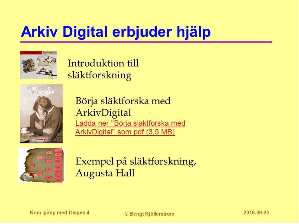 Arkiv Digital erbjuder hjälp Kom igång med Disgen 4 © Bengt Kjöllerström 2016-09-23 Exempel på släktforskning, Augusta Hall Introduktion till släktforskning Börja släktforska med ArkivDigital Ladda ner Börja släktforska med ArkivDigital som pdf (3,5 MB)