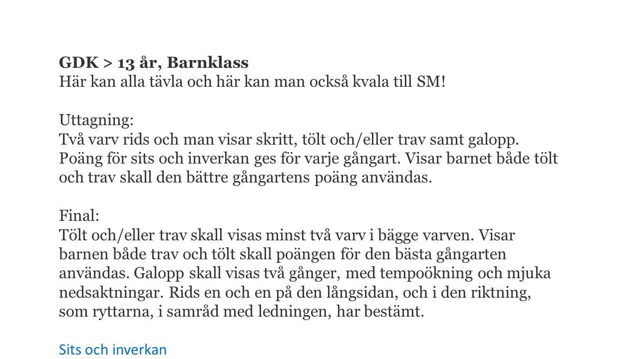 GDK > 13 år, Barnklass Här kan alla tävla och här kan man också kvala till SM.