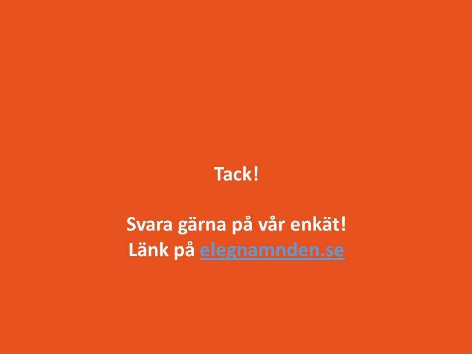 Tack! Svara gärna på vår enkät! Länk på elegnamnden.seelegnamnden.se