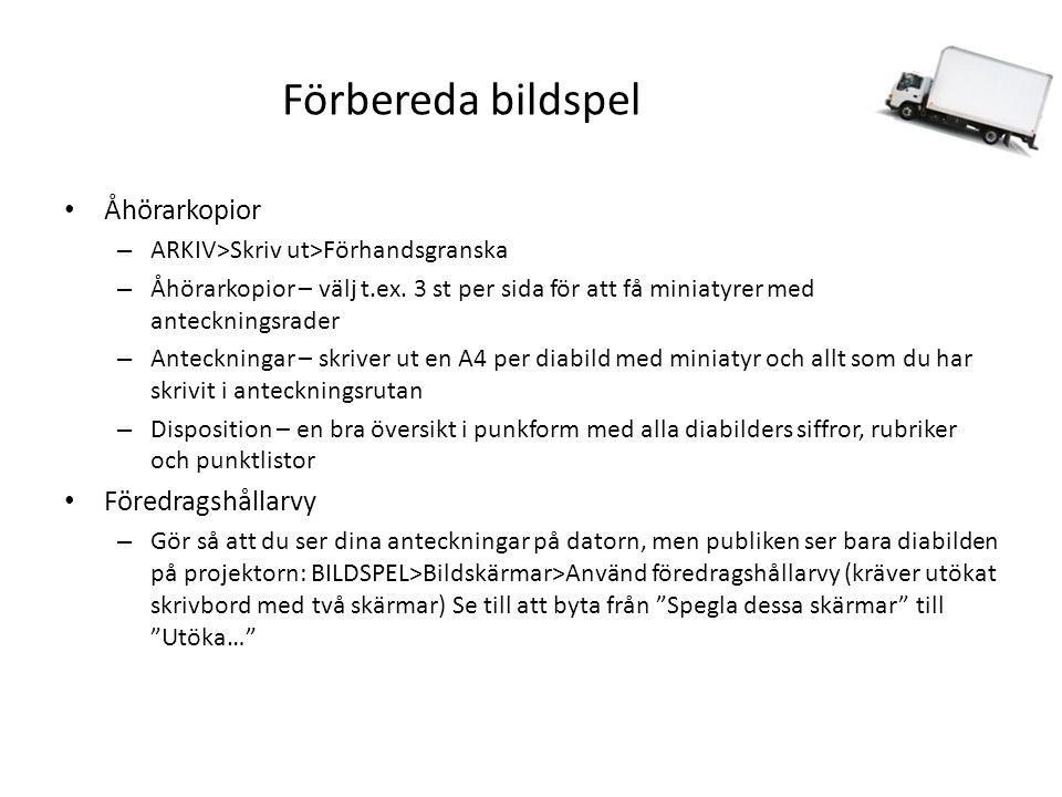 Förbereda bildspel Åhörarkopior – ARKIV>Skriv ut>Förhandsgranska – Åhörarkopior – välj t.ex.