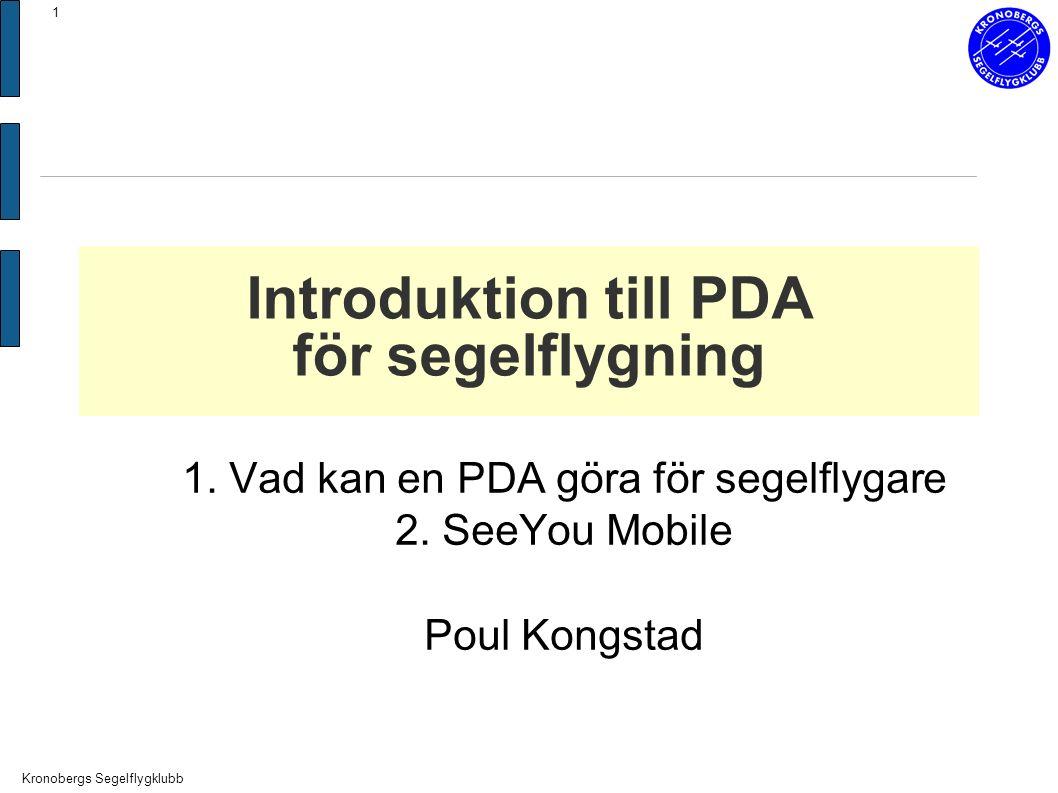 Kronobergs Segelflygklubb 1 Introduktion till PDA för segelflygning 1.