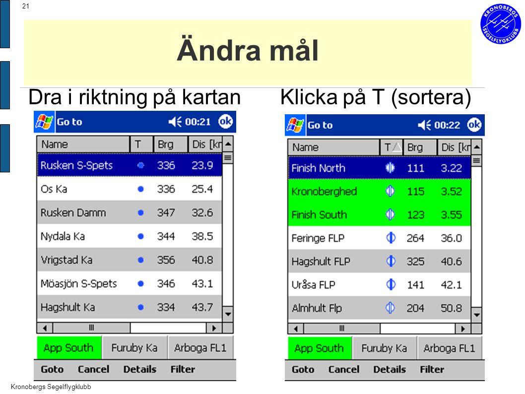 Kronobergs Segelflygklubb 21 Ändra mål Dra i riktning på kartanKlicka på T (sortera)