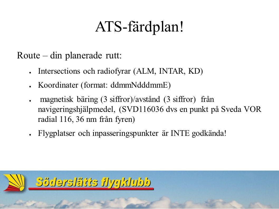 ATS-färdplan.● 16. Destination aerodrome – din planerade destination.