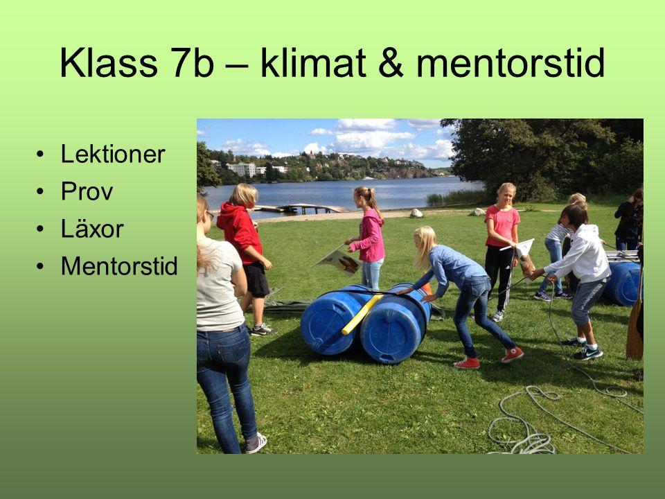 Klass 7b – klimat & mentorstid Lektioner Prov Läxor Mentorstid