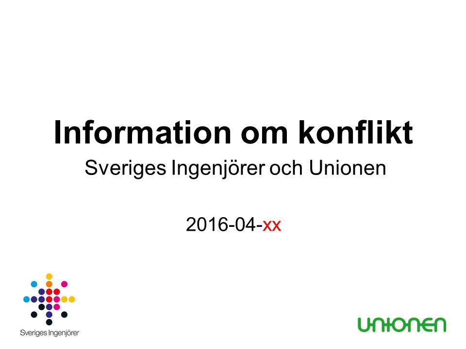 Information om konflikt Sveriges Ingenjörer och Unionen 2016-04-xx
