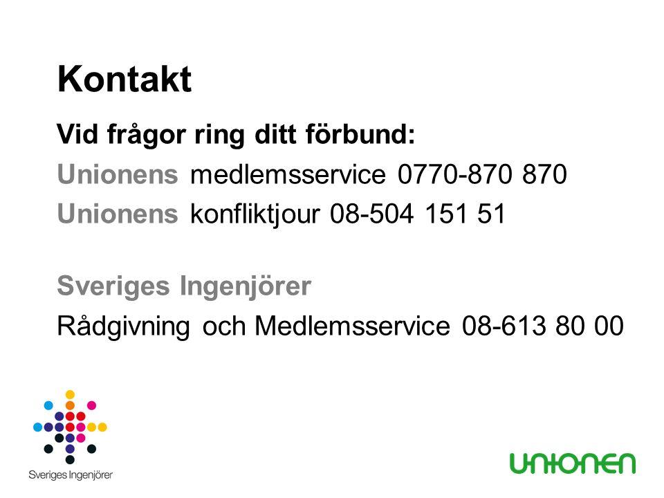 Kontakt Vid frågor ring ditt förbund: Unionens medlemsservice 0770-870 870 Unionens konfliktjour 08-504 151 51 Sveriges Ingenjörer Rådgivning och Medl