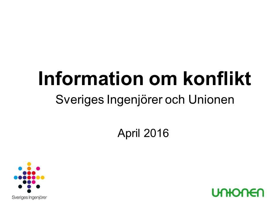 Information om konflikt Sveriges Ingenjörer och Unionen April 2016