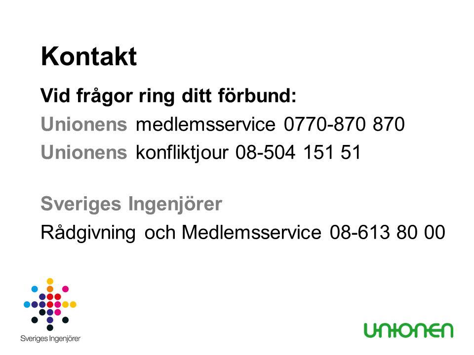 Kontakt Vid frågor ring ditt förbund: Unionens medlemsservice 0770-870 870 Unionens konfliktjour 08-504 151 51 Sveriges Ingenjörer Rådgivning och Medlemsservice 08-613 80 00