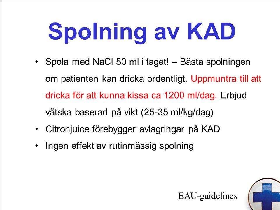 Spolning av KAD Spola med NaCl 50 ml i taget.