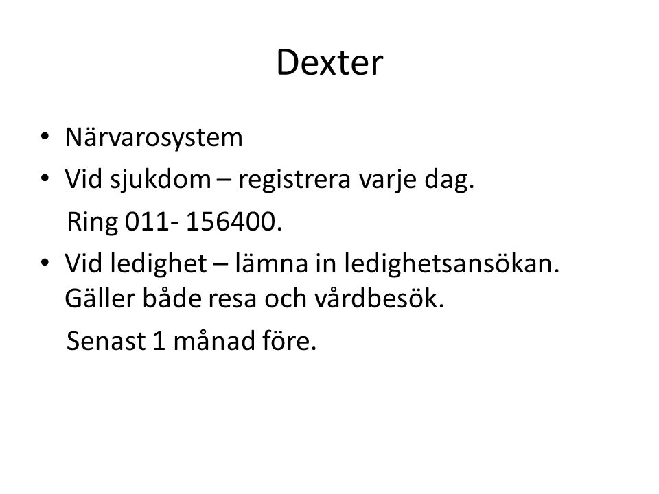 Dexter Närvarosystem Vid sjukdom – registrera varje dag.